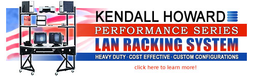 Kendall Howard Performance Series LAN Racking System
