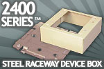 Wiremold Legrand 2400 Series Steel Raceway Device Box
