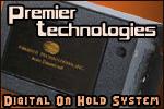 Premier Technologies Digital On Hold System