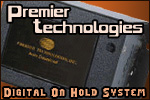 Premier Technologies Digital On Hold System